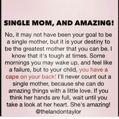 Single mom and amazing!