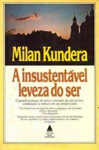 A Insustentável Leveza do Ser - Descubra agora os nossos posts sobre Obras Clássicas da Literatura em http://mundodelivros.com/category/classicos-da-literatura/