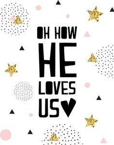 $5 Bible Verse Prints - Oh How He Loves Us  Inspired by the bible passage in…