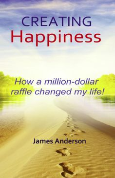 Save The Date!  Join Jim Anderson for the launching of his new book, Creating Happiness, How a million-dollar raffle changed my life! at Isis Books & Gifts on Saturday, April 12th from 11:30am to 1:30pm.   Visit Jim's website at: www.JamesRAnderson.net  http://us7.campaign-archive2.com/?u=2a72595507f33d959d93c266e&id=4c2480c32d&e