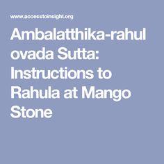 Ambalatthika-rahulovada Sutta: Instructions to Rahula at Mango Stone Mango, Stone, Manga, Rock, Stones, Batu