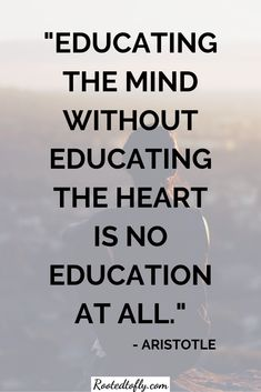 Self-Care Quote. Educating your heart. Aristotle - New Site Positive Quotes, Motivational Quotes, Funny Quotes, Inspirational Quotes, Strong Quotes, Philosophy Quotes, Aristotle Philosophy, Aristotle Quotes, Care Quotes