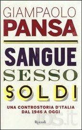 Sangue, sesso, soldi. Una controstoria d'Italia dal 1946 a oggi, Giampaolo Pansa