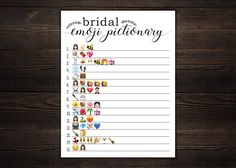 Play this fun and unique bridal shower game with your friends and family by having them guess the wedding themed words and phrases from the corresponding sets of emojis. The person with the most correct answers wins! The answer key for this game is included. Get the matching games