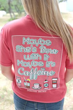Maybe She's Born With It Maybe It's Caffeine - Short Sleeve - Pocket Tee Color: Watermelon 100% pre-shrunk, ringspun pigment-dyed cotton