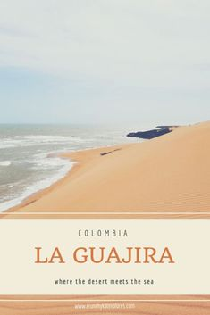 where the desert meets the sea: la guajira - crunchy kat explores California Places To Visit, Ireland Places To Visit, Usa Places To Visit, Visit Usa, Places In Europe, Trip To Colombia, Visit Colombia, Colombia Travel, Columbia South America