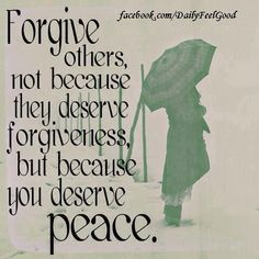 Forgive others not because they deserve forgiveness, but because you deserve peace. (And also because they do deserve forgiveness. Life Quotes Love, Great Quotes, Quotes To Live By, Me Quotes, Funny Quotes, Inspirational Quotes, Quote Life, Wisdom Quotes, Motivational Monday