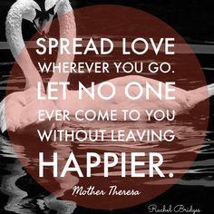 Spread love wherever you go.