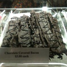 I had to take a picture because I never imagined chocolate covered bacon.