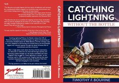 Catching Lightning Without the Bottle : A Major League Catcher Beats the...