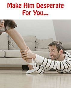 Make Him Desperate for You http://commitmentconnection.com/make-him-desperate-for-you/