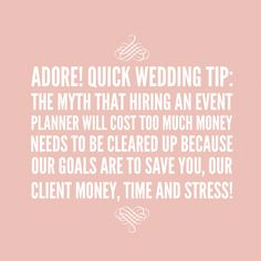 Adore! Quick Wedding Tip: Planning a wedding can be overwhelming, hire help! #adorebeyondborders