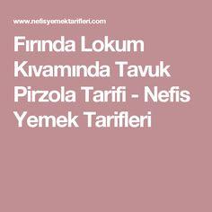 Fırında Lokum Kıvamında Tavuk Pirzola Tarifi - Nefis Yemek Tarifleri