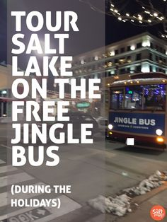 Hop on the FREE Jingle Bus for a Tour of Downtown Salt Lake City | The Salt Project | Things to do in Utah with kids