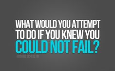 What would you #attempt to do if you knew you could #NotFail ? ¿Qué #intentarías hacer si supieras que #NoFallarás ?