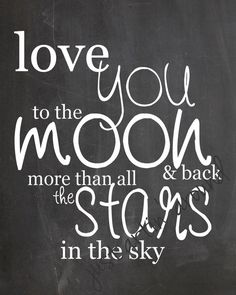 Love You to the Moon and Back Print - Moon and Stars - New Baby Gift - Baby Shower Gift - Nursery Decor - Baby Shadow Box - Baby Book Shadow Box Baby, Anniversary Quotes For Husband, Husband Quotes, Baby Design, Faith Quotes, Life Quotes, Mothers Love Quotes, Deep Quotes About Love, Painting Quotes