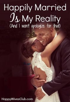 Happily Married Is My Reality…And I Won't Apologize for That - Click to Read!