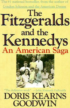 Fitzgeralds and the Kennedys: An American Saga by Doris Kearns Goodwin, Doris Kearns Goodwin (Afterword)