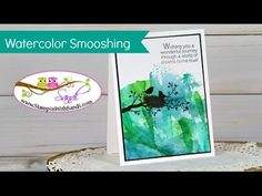 """By Sandi MacIver. Watercolor Smooshing Technique. Video tutorial. Stamp is from """"World of Dreams"""" by Stampin' Up. Use watercolor paper, craft mat, acetate piece. Inks used: Bermuda Bay, Island Indigo, Cucumber Crush, Memento black."""