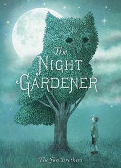 he Night Gardener Book Cover – a wonderfully written dark fantasy, a spooky house story for children, set in Victorian England. By The Fan Brothers #fanbrothers #nightgardener #childrensbook Terry Fan, Second Grade Books, New Books, Good Books, Library Books, Art Et Design, Spring Books, Album Jeunesse, Sweet Texts