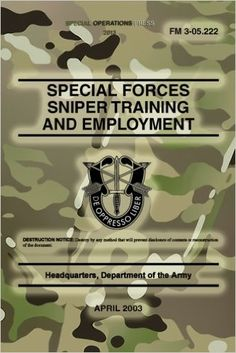 FM Special Forces Sniper Training and Employment: April 2003 Survival Books, Survival Life, Wilderness Survival, Survival Prepping, Survival Gear, Survival Skills, Camping Survival, Sniper Training, Tactical Training