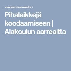 Pihaleikkejä koodaamiseen | Alakoulun aarreaitta School Fun, Primary School, Pre School, Outdoor Education, Physical Education, Outdoor School, Learn To Code, Early Childhood Education, Science Projects