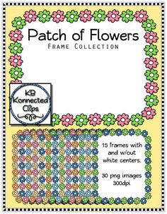Flower Patch Frame Collection $ https://www.teacherspayteachers.com/Product/Flower-Patch-Frame-Collection-1707392