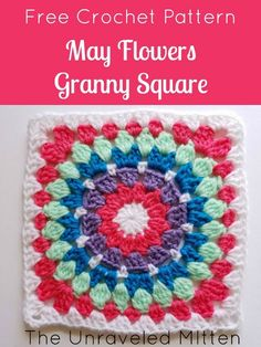 May Flowers Granny Square Free Crochet Pattern from The Unraveled Mitten Baby Granny Square Blanket, Flower Granny Square, Crochet Squares Afghan, Granny Square Crochet Pattern, Crochet Borders, Crochet Granny, Crochet Motif, Free Crochet, Crochet Patterns