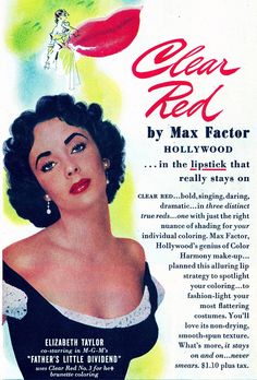 Elizabeth Taylor in an ad for Max Factor Clear Red lipstick.