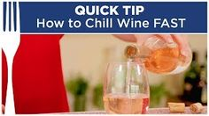 How to Chill Wine Quickly -Dinner Reinvented