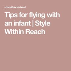 Tips for flying with an infant   Style Within Reach