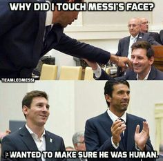 Buffon, Messi is not human . Messi And Ronaldo, Messi 10, Funny Soccer Memes, Dhoni Quotes, Messi Fans, Football Jokes, Leonel Messi, Photo Tricks, Soccer World