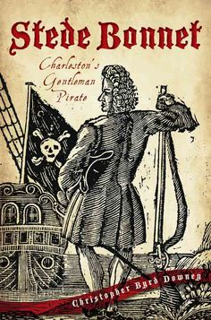 Hundreds of pirates traversed the waters of the Atlantic during America's colonial period, but few had a more adventurous tale than Stede Bonnet. Originally a wealthy plantation owner from Barbados, B Stede Bonnet, Vikings, Pirate History, Drums Of Autumn, Southern Gentleman, Black Sails, Pirate Life, Book Series, American History