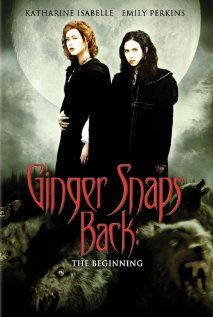Ginger Snaps Back: The Beginning (2004), 49 Films, Combustion, and Lions Gate Films with Katharine Isabelle, Emily Perkins, Nathaniel Arcand, JR Bourne, and Hugh Dillon. Fun!