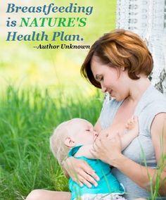 Breastfeeding is Nature's Health Plan. :)