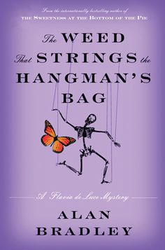 The Weed That Strings the Hangman's Bag (The Flavia de Luce Mysteries) By Alan Bradley - Book Finder - Oprah.com