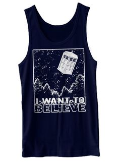 I Want To Believe In The Doctor Tank Top Funny Who Tradis Dr. Sci Fi Space…