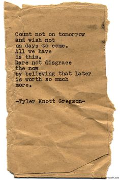 All we have is this. Typewriter Series #827,byTyler Knott Gregson.