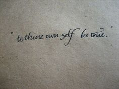 to thine own self be true tattoo | to thine own self be true | Flickr - Photo Sharing!