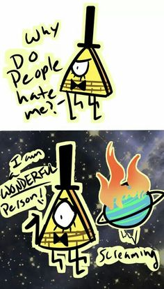 Read Bill is a wonderful person! from the story Gravity Falls Memes & Pictures by PurpleAfterlife (👑life👑) with 607 reads. Gravity Falls Funny, Gravity Falls Bill Cipher, Gravity Falls Comics, Will Cipher, Emoji, Bill X Dipper, Gavity Falls, Fall Memes, Reverse Falls
