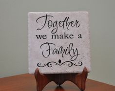 Personalized 12x12 Decorative Ceramic Tile Together we make a family