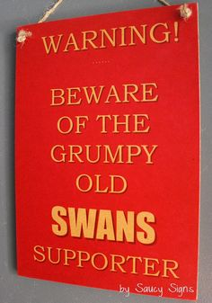 Sydney Swans Grumpy Old Supporter Sign Aussie Rules Football Melbourne, Sydney, Swans, Growing Up, At Least, Just For You, Football, Messages, Gift Ideas