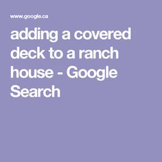 adding a covered deck to a ranch house - Google Search
