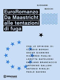 EuroRomanzo, l'ebook di Giovanni Bucchi - http://inform-ant.com/it/ebook/euroromanzo.-da-maastricht-alle-tentazioni-di-fuga #euro #europa #moneta #maastricht