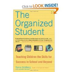 The Organized Student: Teaching Children the Skills for Success in School and Beyond.  A classic for helping yr student get organized.