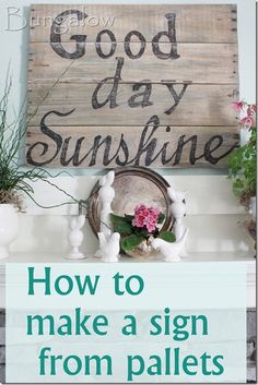 I like the saying Goodday Sunshine, but I probably will make in on something other than pallet wood. - Neat signs made with Pallet Wood, great idea! Now to find those pallets. Pallet Crafts, Pallet Art, Pallet Signs, Wood Signs, Wood Crafts, Diy And Crafts, Pallet Ideas, Pallet Quotes, Diy Pallet