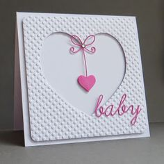 Cantstopcrafting: cas baby cards die cuts and embossing folder Baby Girl Cards, New Baby Cards, Karten Diy, Greeting Cards Handmade, Baby Shower Cards Handmade, Valentine Day Cards, Cute Cards, Cards Diy, Kids Cards