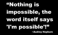 Loved Audrey Hepburn in Breakfast at Tiffany's! This quote is from a woman who was literally a child and malnourished during WWII - she believed in life - love it!