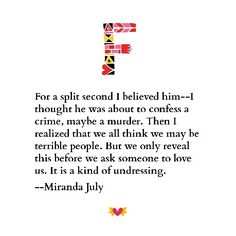 Miranda July on confession as undressing in love.
