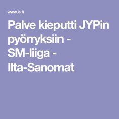 Palve kieputti JYPin pyörryksiin - SM-liiga - Ilta-Sanomat